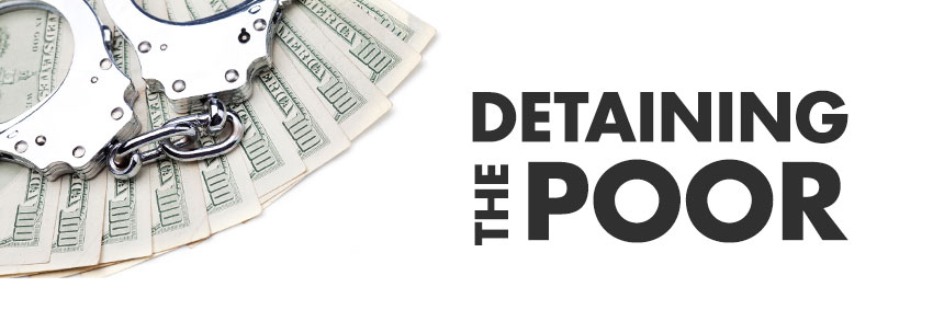 Detaining The Poor: How money bail perpetuates an endless cycle of poverty and jail time