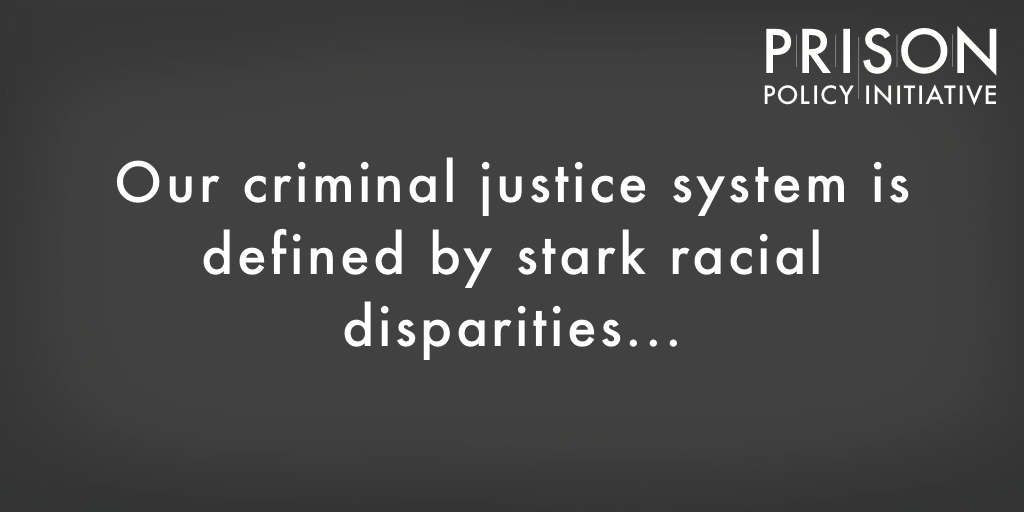 Our criminal justice system is defined by stark racial disparities
