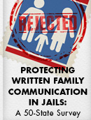 report thumbnail for Protecting Written Family Communication in Jails: A 50-State Survey