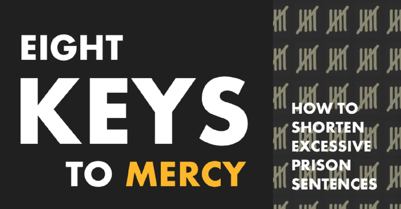 Eight Keys to Mercy: How to shorten excessive prison