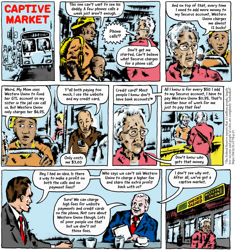 This comic, titled 'Captive Market,' starts with a mother and her young son boarding a bus to visit the boy's father in prison. As they board, the mother turns to an older woman and says, 'This one can't wait to see his daddy. A few phone calls a week just aren't enough.'